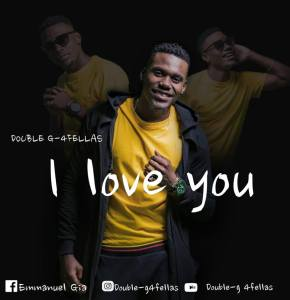 Double-G 4Fellas - I Love You