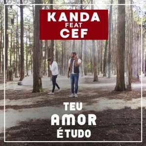 Kanda feat. CEF - Teu Amor é Tudo