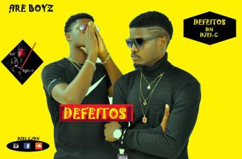 Djei-C & DN Fire Boy'z - Defeitos