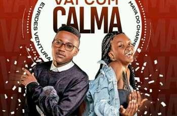 Eurides Ventura - Vai Com Calma (feat. Maya do Charme) 2019