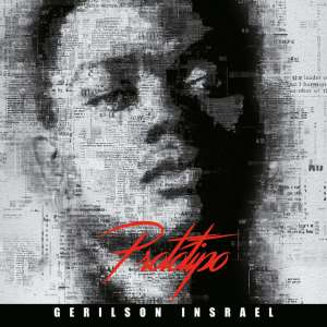 Gerilson Insrael - Protótipo (Álbum Completo) 2019 , novas músicas, kizombas 2019, baixar musicas de kizomba, baixar novas musicas angola