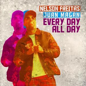 Nelson Freitas & Juan Magan - Every Day All Day