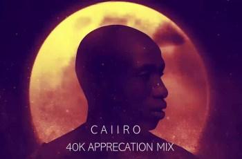 Caiiro - 40k Appreciation Mix