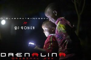 D'Elaborete Nossca e Dj Yobiza - Adrenalina