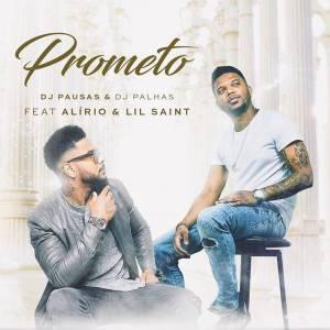 DJ Pausas & DJ Palhas - Prometo (feat. Alirio & Lil Saint) 2019