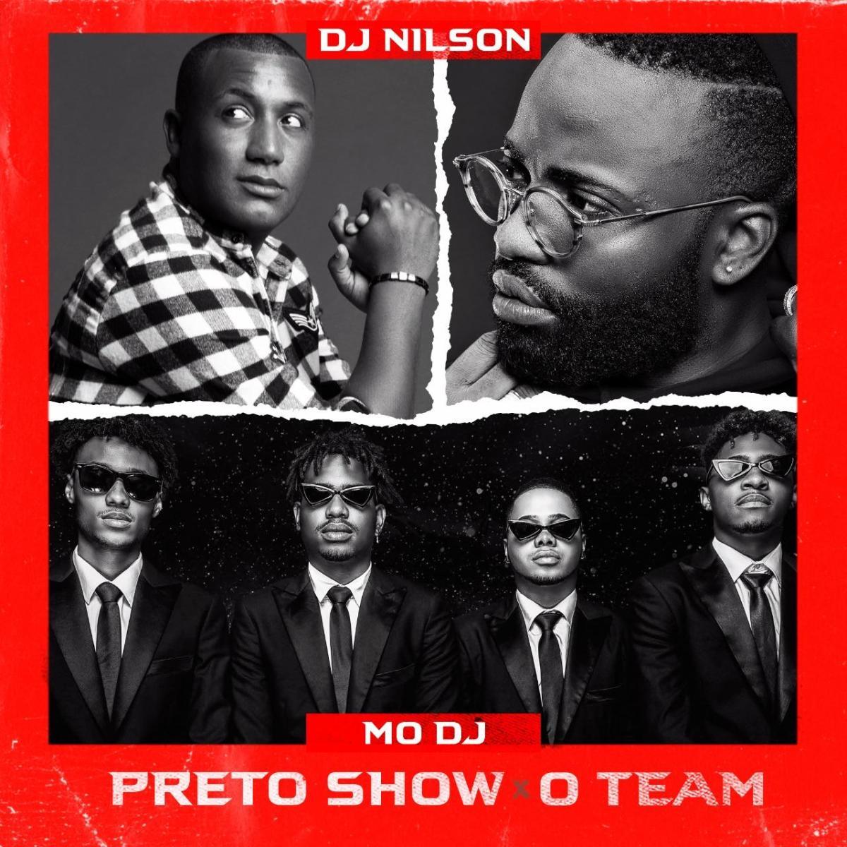 Dj Nilson Ft. Preto Show & O Team - Mo Dj (Prod. Dj Habias) 2019