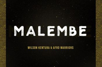 Wilson Kentura & Afro Warriors - Malembe (Afro House) 2019