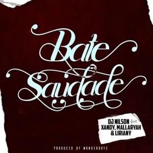 Dj Nilson - Bate Saudade (feat. Xandy, Mallaryah & Liriany) 2019, novas musicas, kizomba 2019, baixar musicas
