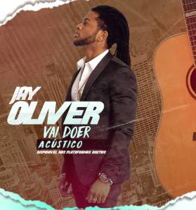 Jay Oliver - Vai Doer (Acústico) 2019