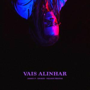 Jimmy P - Vais Alinhar (feat. Djodje & Nelson Freitas) 2019
