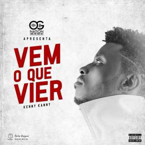 Kenny Kanny - Vem o Que Vier (Kizomba) 2019
