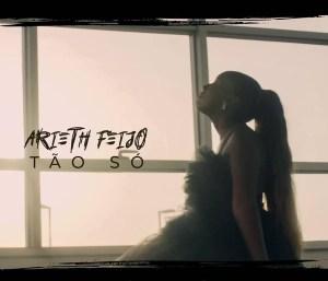 Arieth Feijó - Tão Só