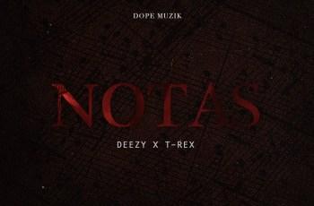 Deezy - Notas (feat. T-Rex)