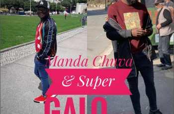 Manda Chuva & Super Galo - Mbora na Via
