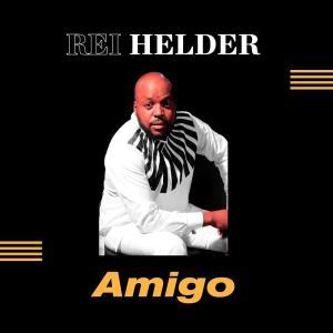 Rei Helder - Amigo (Álbum)