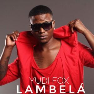 Yudi Fox - Lambelá (Kizomba) 2019