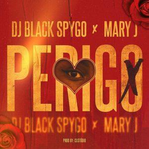 Dj Black Spygo & Mary J - Perigo