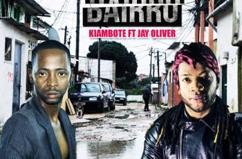 Kiambote - No Bairro (feat. Jay Oliver) 2019