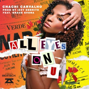 Chachi Carvalho feat. Grace Evora - All Eyes on You