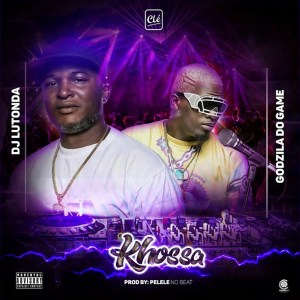 Dj Lutonda & Godzilla Do Game - Khossa