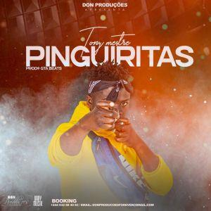 Tony Mestre - Pinguiritas (Kuduro) 2019