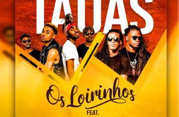 Os Loirinhos - Táuas (feat. Os Pilukas) 2019