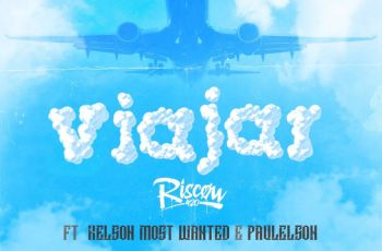 Riscow - Viajar (feat. Kelson Most Wanted e Paulelson) 2019