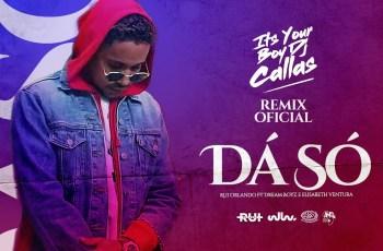 Rui Orlando feat. Dream Boyz & Elisabeth Ventura - Da Só (DJ Callas Remix)