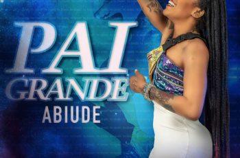 Abiude - Pai Grande (Kizomba) 2019