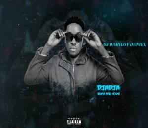 Dj Damiloy Daniel - DjaDja (Remix Afro House) 2019