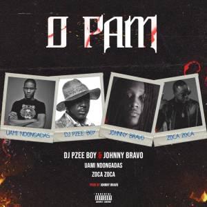 Dj Pzee Boy & Johnny Bravo - O Pam (feat. Uami Ndongadas & Zoca Zoca)