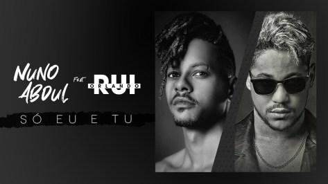 Nuno Abdul feat. Rui Orlando - Só Eu e Tu (Kizomba) 209