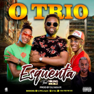 O Trio feat. Young Double - Esquenta (Prod. Dj Aka M) 2019