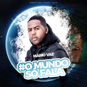 Mário Vaz - O Mundo Só Fala