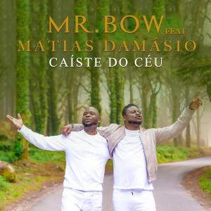 Mr Bow - Caíste do Céu (feat. Matias Damásio)