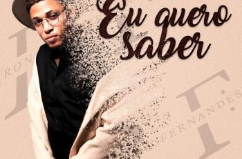 Ronaldo Fernandes - Eu Quero Saber