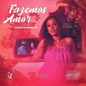 Felishia feat. Edgar Domingos - Fazemos Amor