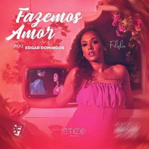 Felishia feat. Edgar Domingos - Fazemos Amor