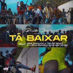 Preto Show - Ta Baixar (feat. Mids Brazuca, Teo no Beat, DJ Helio Baiano & DJ Black Spygo)