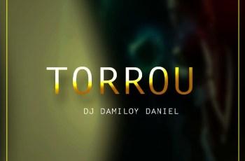 Dj Damiloy Daniel - Torrou (Original Mix)