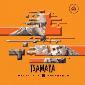 Heavy K - Tsamaya (feat. Professor) 2020