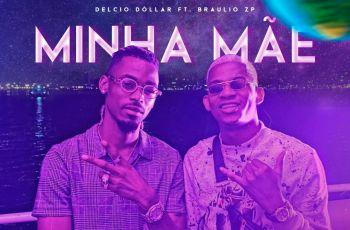 Delcio Dollar feat. Braulio ZP - Minha Mãe