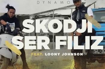 Dynamo - Skodji Ser Filiz (feat. Loony Johnson)