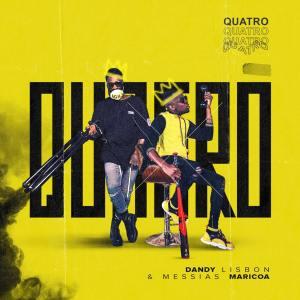 Dandy Lisbon & Messias Maricoa - Quatro