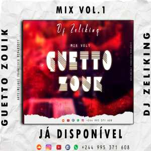 Dj Zelyking - Guetto Zouk Vol.1 2020 Mix