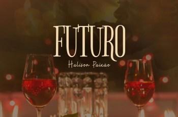 Halison Paixão - Futuro