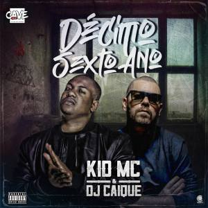 KID MC & DJ Caique - Décimo Sexto Ano (EP)