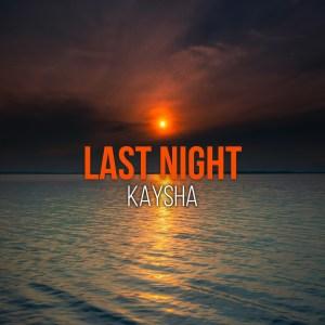 Kaysha - Last Night (Kizomba) 2020