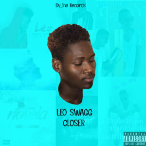 Leo Swagg - Closer EP
