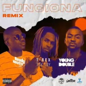 Ready Neutro, T-Rex & Young Double - Funciona (Remix)